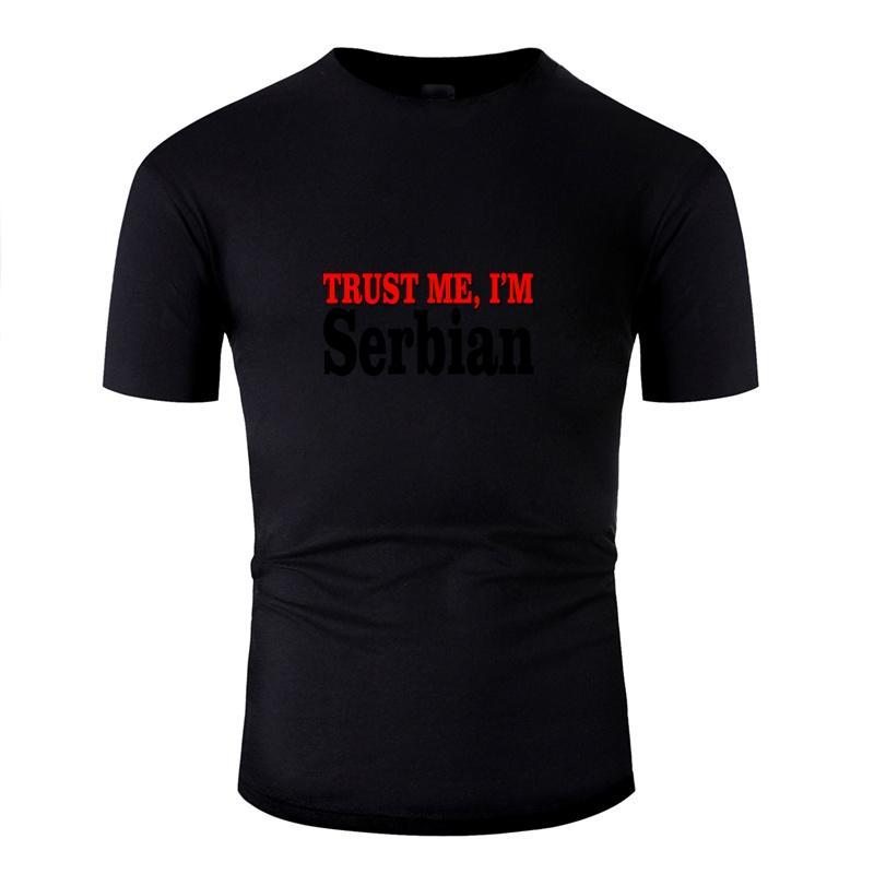 Personnalité T-shirt homme classique unisexe Nouveauté Les hommes et les femmes Croyez-moi, je suis serbe T-shirts gris Homme 2019