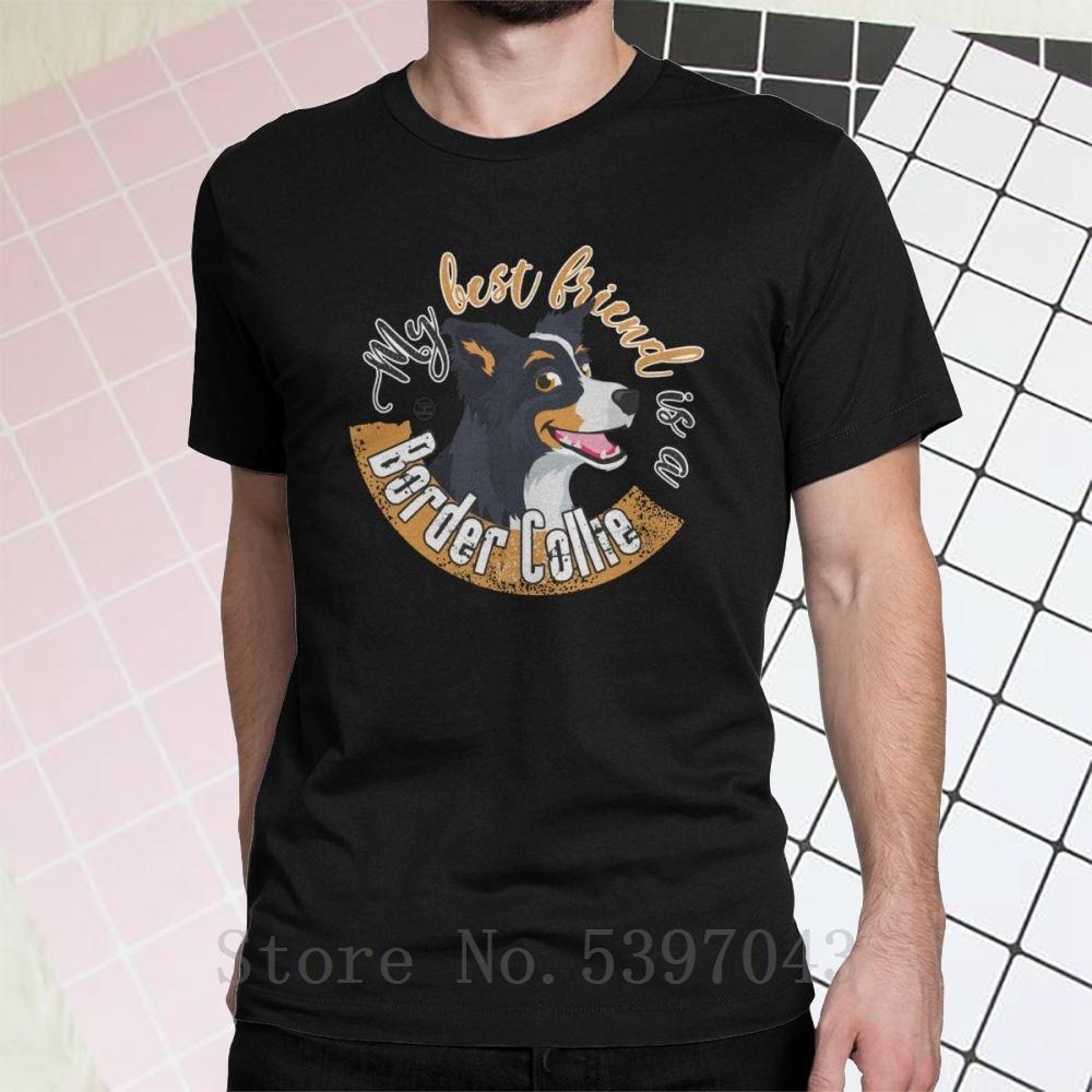 Benim en yakın arkadaşım bir Border Collie Tişörtler Erkekler Yenilikçi Tişörtlü Köpekler Lover Pet Collies Köpek Pamuk Tee Gömlek O Boyun Tops