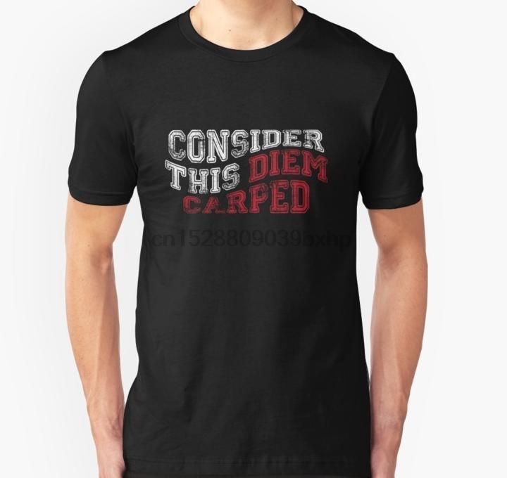 Les hommes t-shirt Considérez ce carped Diem! T femmes shirt des T-shirt haut