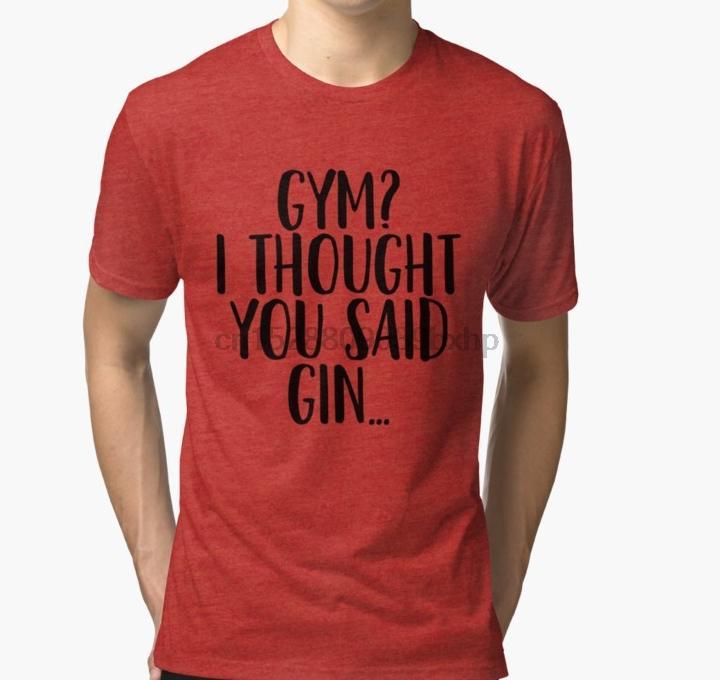 Hombres camiseta de manga corta de gimnasia pensé que habías dicho ... Gin gimnasia de mujeres de la camiseta camiseta