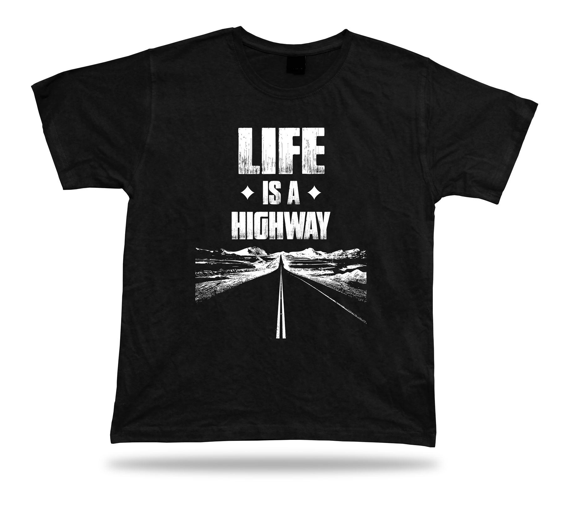 LIFE IS A HIGHWAY Route Sign road ride T shirt Comics Classic spiritual Apparel Cool Casual pride t shirt men Unisex