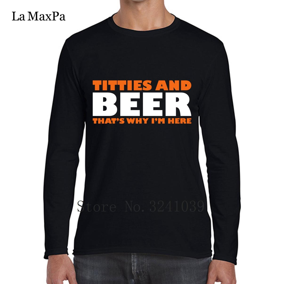 Titties And Beer That Is Why I Am Here Fun Men's Tee Shirts winter Style Men's T-Shirt Clothes long sleeve Tshirt Men Tops