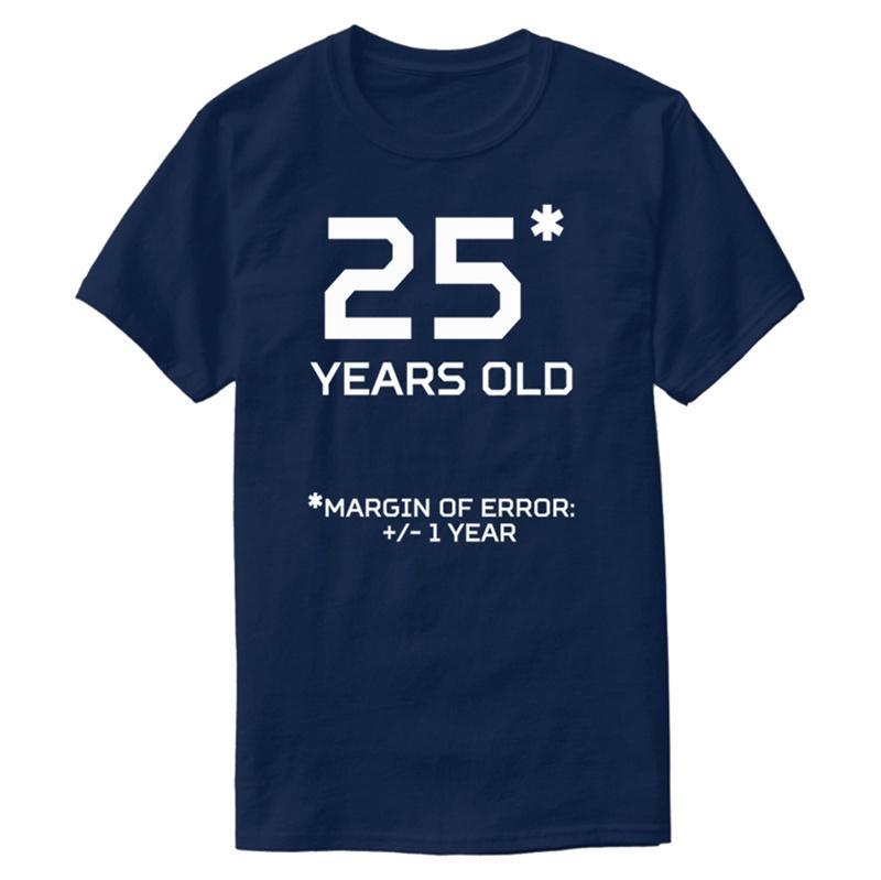 Новые Сумасшедшие 25 Years Old Margin 1 год Футболка Люди Outfit O-образный вырез Homme мужчины и женщины футболка Tee Shirt Hiphop Вверх