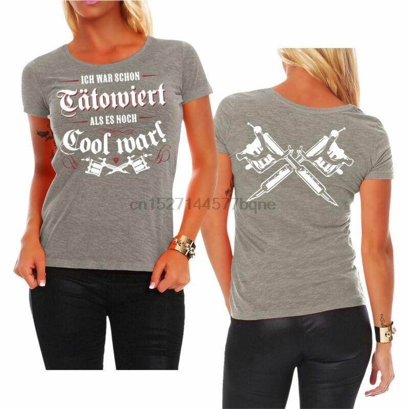 Ich war T-shirt Damen Frauen schon ttowiert als es guerra FRESCO Tattoos Spruch