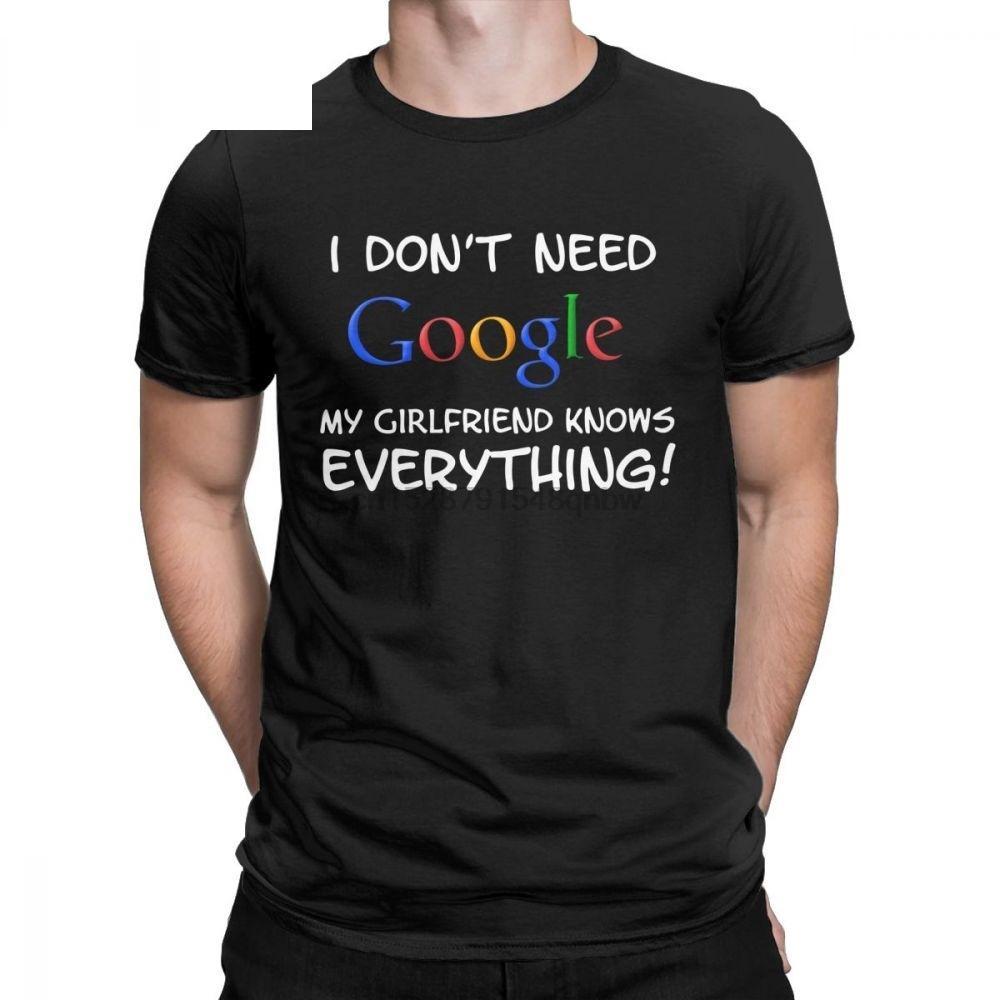 Mens I Dont Need Google meine Freundin weiß alles T-Shirt für Männer Freund Verlobte Bräutigam-T-Shirts Humor Baumwolle übersteigt T-Shirt