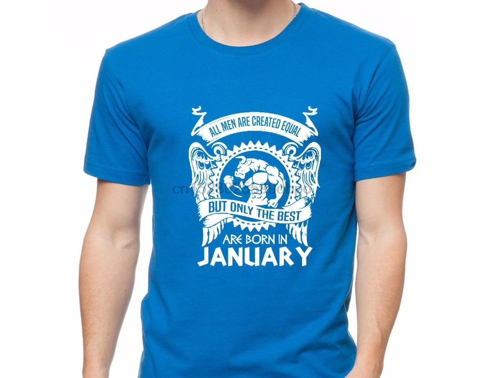 2020 New T Shirt New Men Great Quality Cotton Funny All Men Are Created Equal Only The Best Are Born In January T Shirt