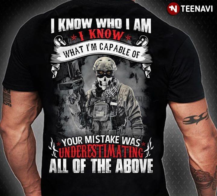Hommes T-shirt Vétéran Je sais qui je suis, je sais ce que je » Capable de votre erreur a été de tous les Sous-estimation T-shirts Au-dessus de femmes