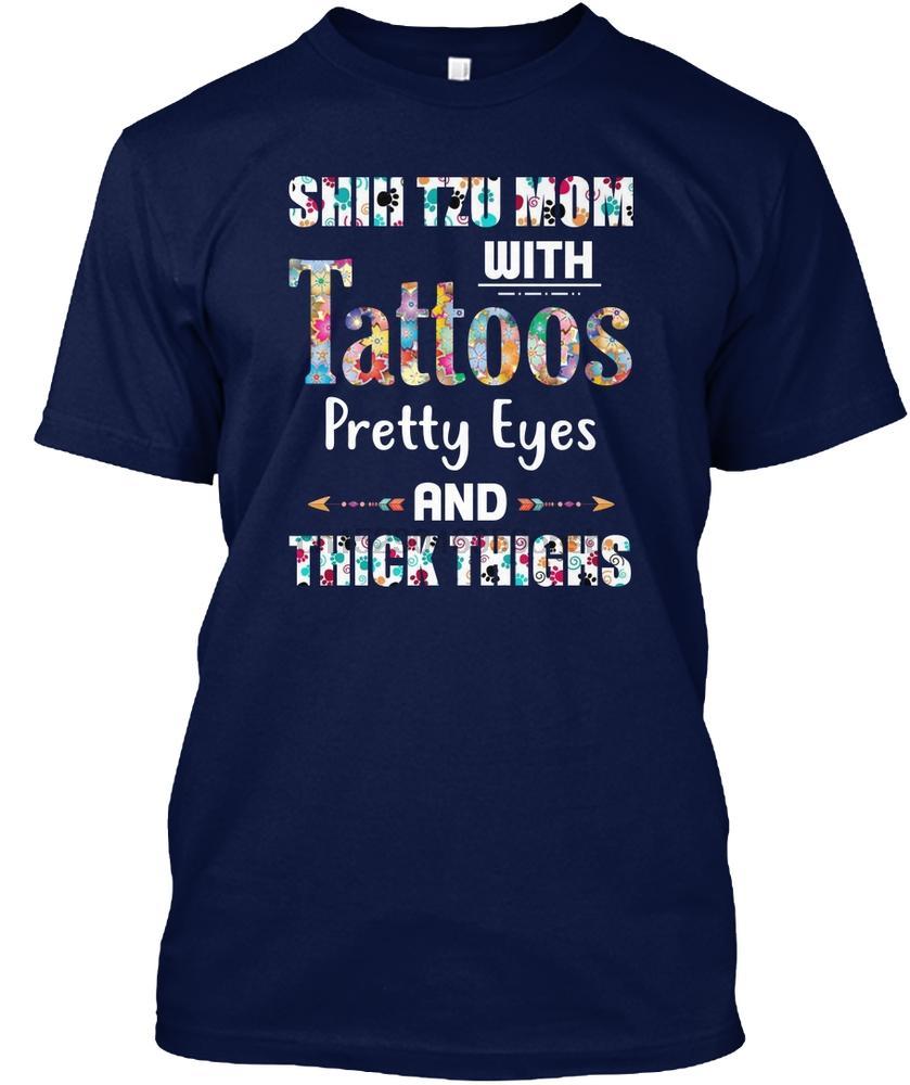 Men T Shirt Shih Tzu Mom Tattoos Pretty Eyes Tee Women tshirt