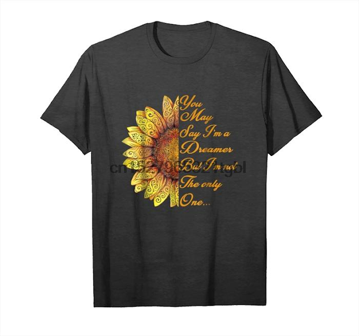 Ottenere Ora Womens Puoi dire che sono un sognatore Ma Im Not The Only One unisex T-Shirt T