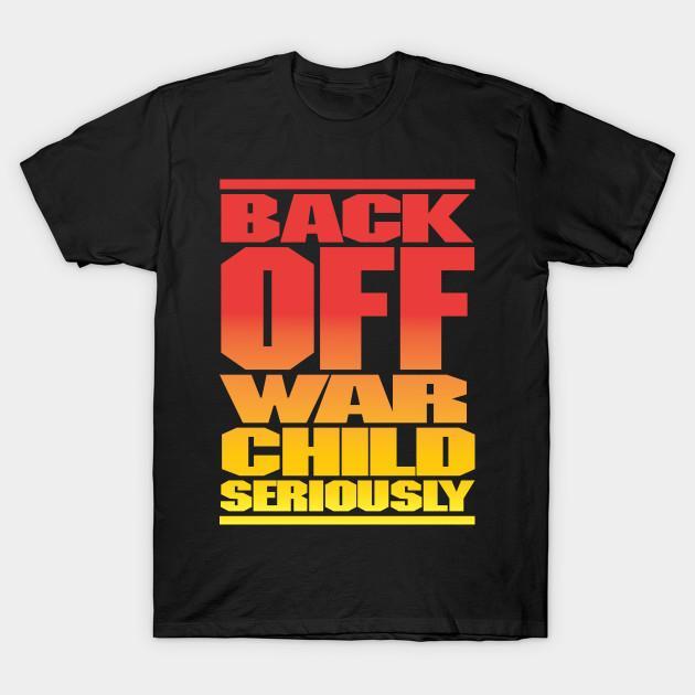 Homens T-Shirt Back Off Warchild Sério Camisetas Mulheres Camiseta