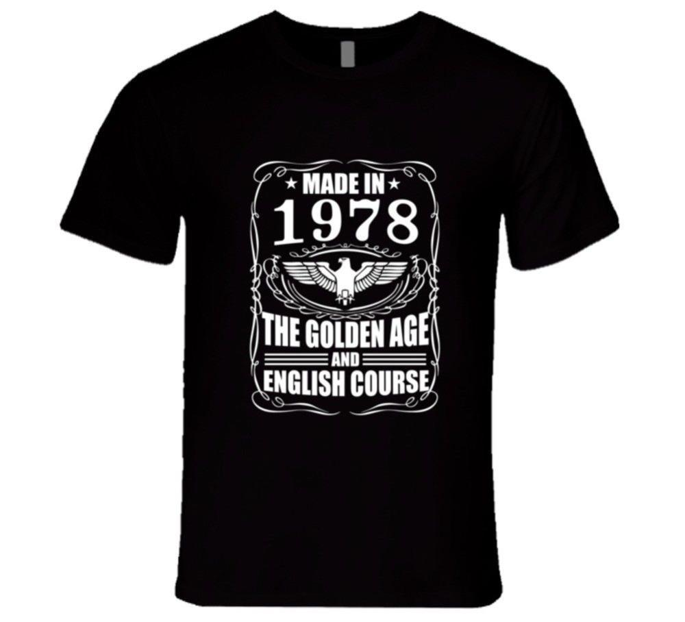 2020 Fashion Hot sale 40th Birthday Present T Shirt Gift Made In 1978 The Golden Age And English Cours Tee shirt