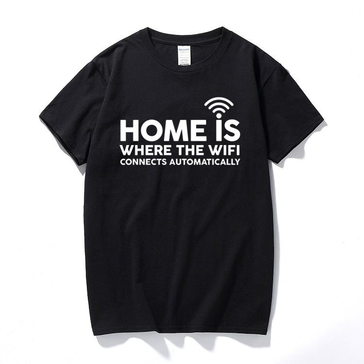 Home is where the wifi funny printed slogan t shirt novelty gift idea mens geek top tee shirt homme Cotton short sleeve t-shirt