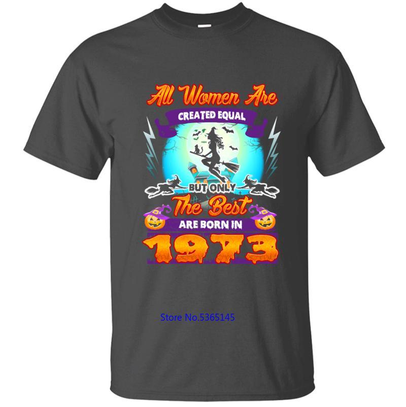 Envío libre todas las mujeres son nacido en 1973 camiseta de Halloween para la camiseta de los hombres camiseta de los hombres fresco unisex 2020 masculino Diseño Tops