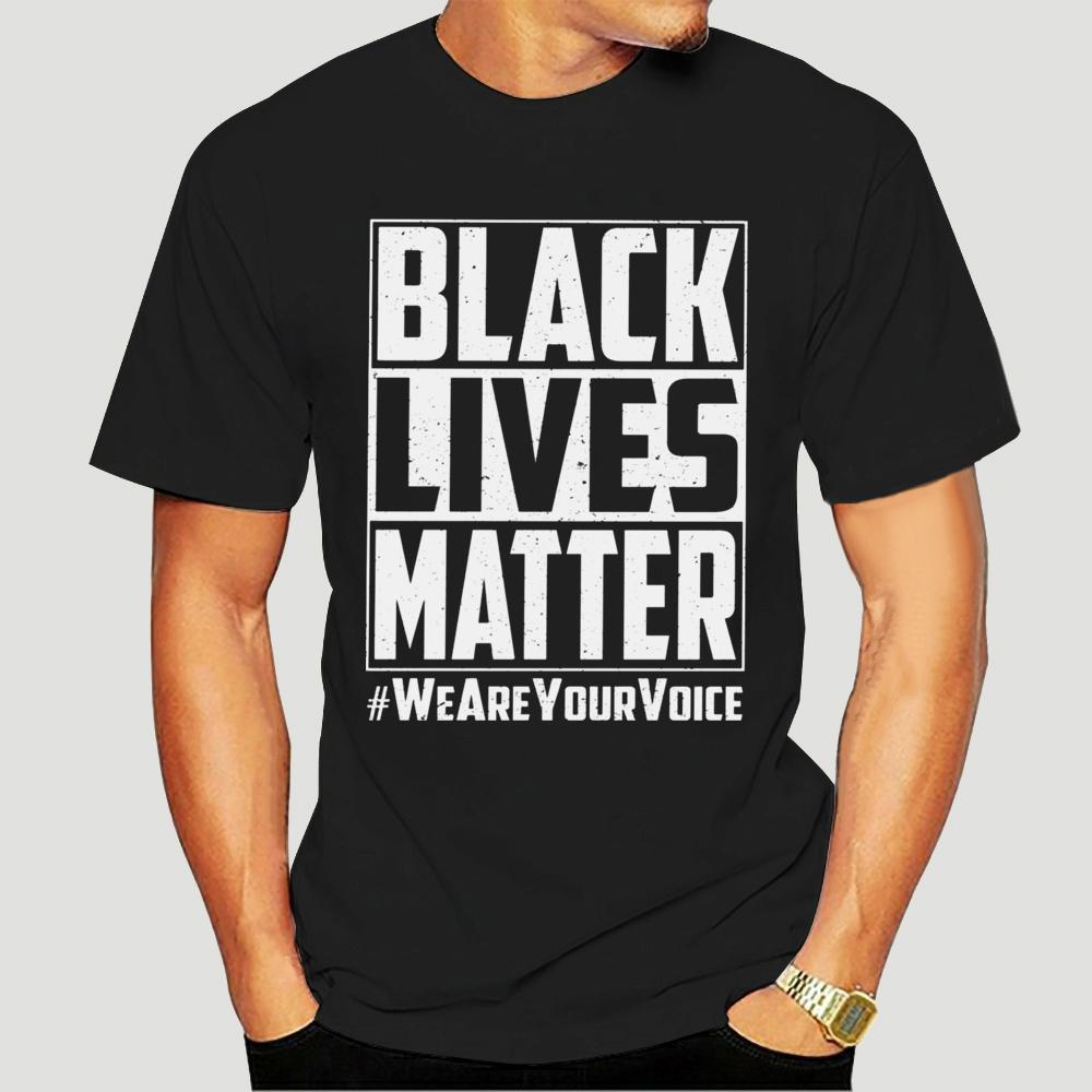 Черный Lives Matter Футболка Мужчины с коротким рукавом футболки Мы ваш голос Tee Slim Fit Слоган Tshirt -0176A Y200822