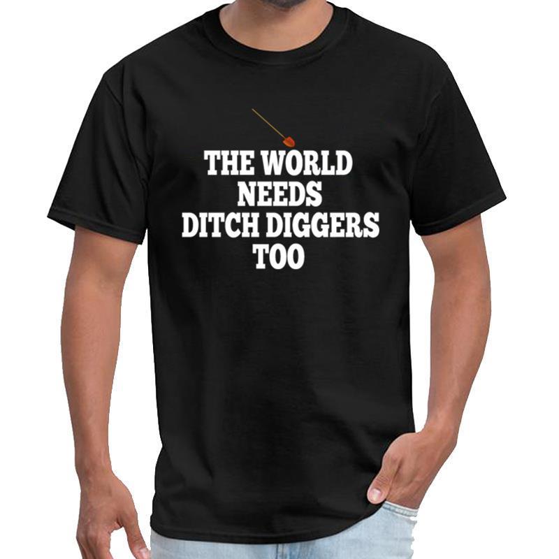 Grafik Die Welt braucht Ditch Diggers Too T-Shirt peaky Scheuklappen Männer und Frauen weißes T-Shirt s-6xl T-Shirt Tops