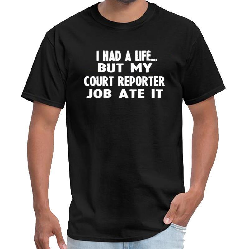 Printed Ich hatte ein Leben, aber mein Court Reporter Job aß es junge T-Shirt XXXL 4XL 5XL Outfit Sheriff verbrecher Männer