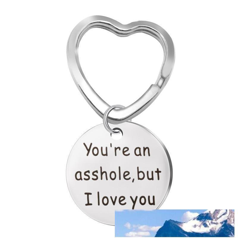 `Re uno stronzo, ma io ti amo da regalo Portachiavi per Funny Boyfriend regalo o gioielli Marito in acciaio inox