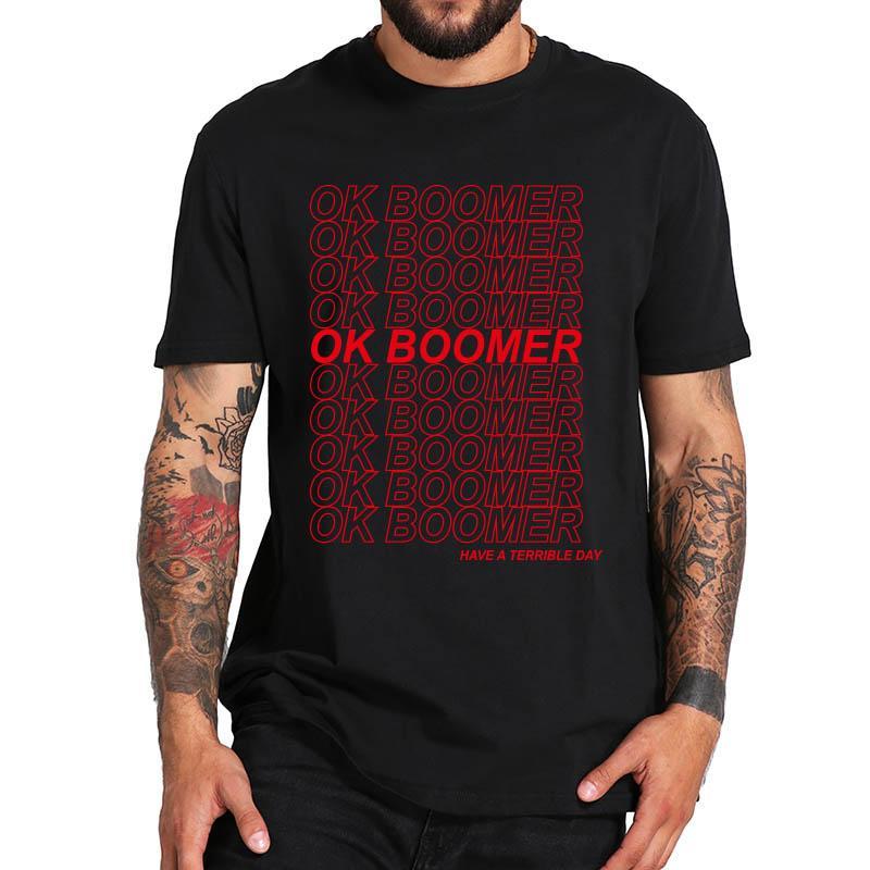 Tamam Boomer Tişörtlü - Yeni Thing Yeni Fikirler Komik Tshirt% 100 Pamuk AB Boyut Casual Mürettebat Boyun Camenist alıntı