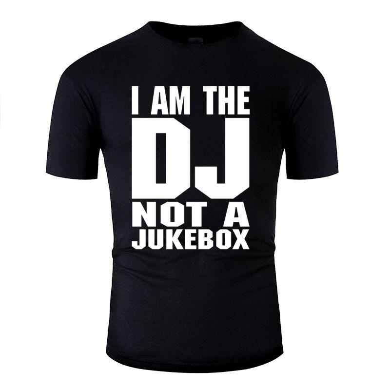 Дизайн Dj I Am The Dj Not A Jukebox Белая футболка для мужчин Хлопок Смешной футболки O-образным вырезом Одежда 2020 Tee Shirt