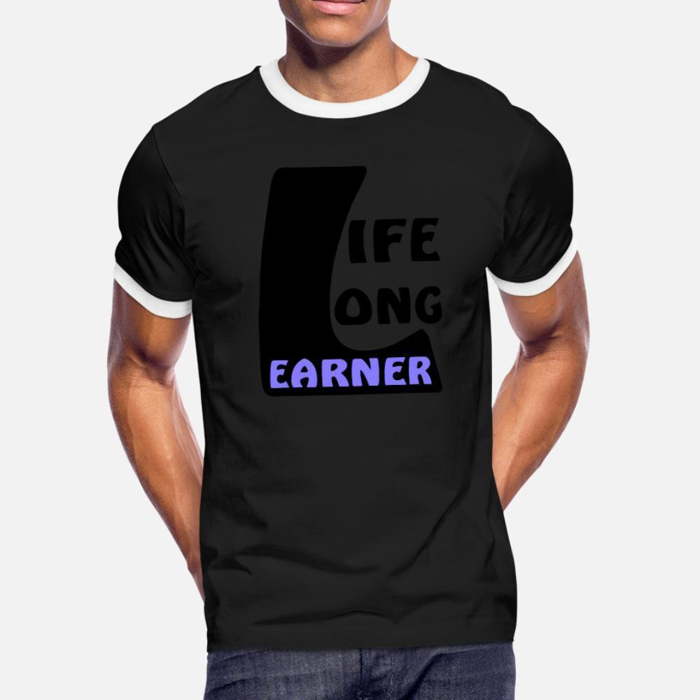 Life Long L Earner Slogan uomini della maglietta del progettista cotone formato S-3XL raffreddare camicia Pazzo Comico Estate Style Outfit