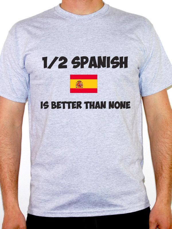 2019 Sıcak Satış Süper Tee gömlek 1/2 İspanyol Is Daha İyi Hiçbiri - İspanya / Avrupa / Yenilikçi Temalı Erkek Tişört kentsel T Gömlek