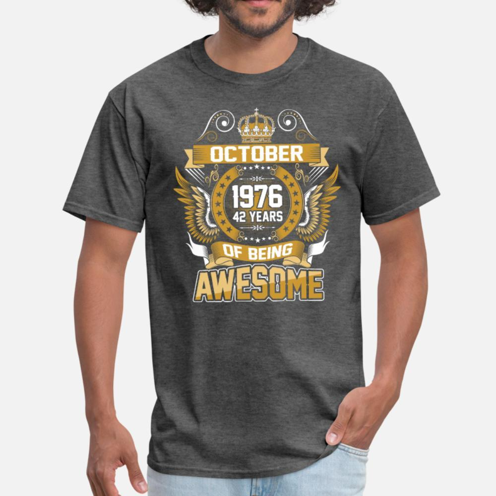 Outubro 1976 42 anos de ser homens da camisa impressionante t de algodão impressa S-XXXL camisa Natural Famoso Humor Família Primavera 100%