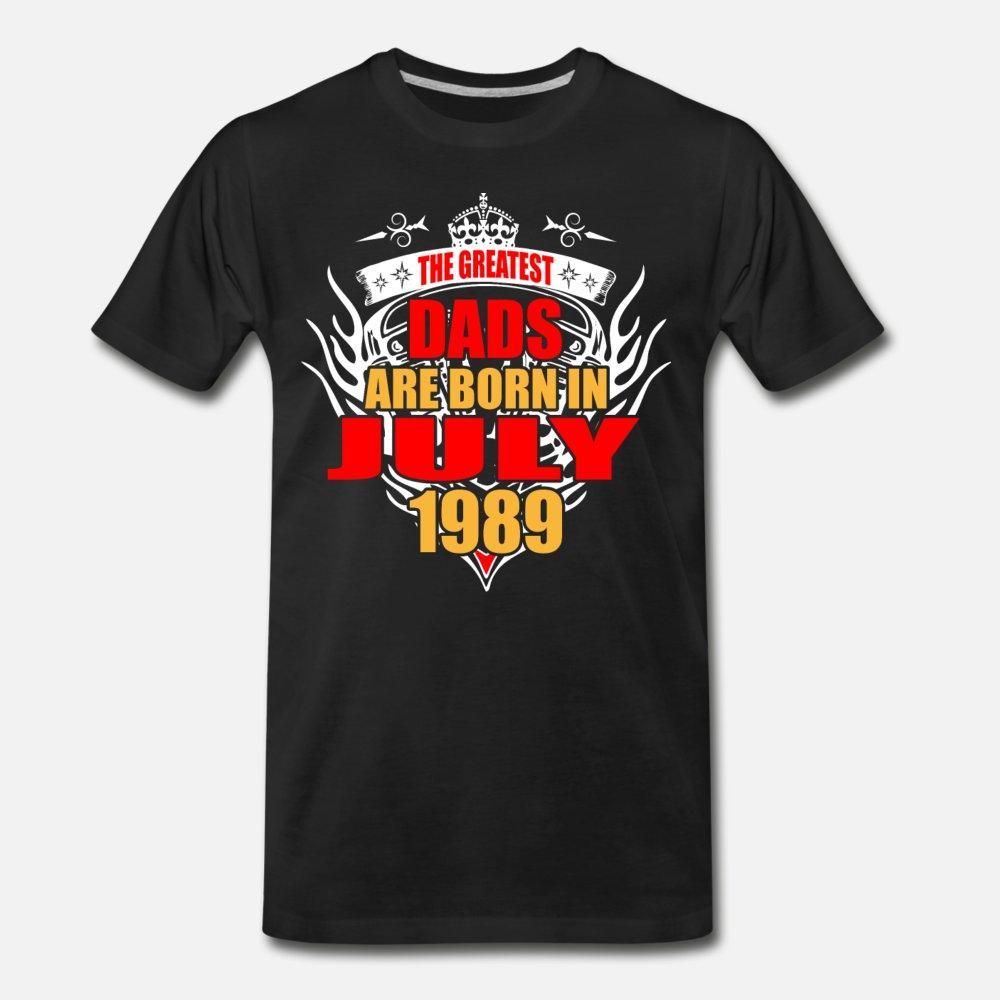 Los papás más grandes nacen en julio de 1989 hombres de la camiseta de manga corta personalizadas camisa S-XXXL Ocio Antiarrugas cómico de la primavera del equipo del otoño