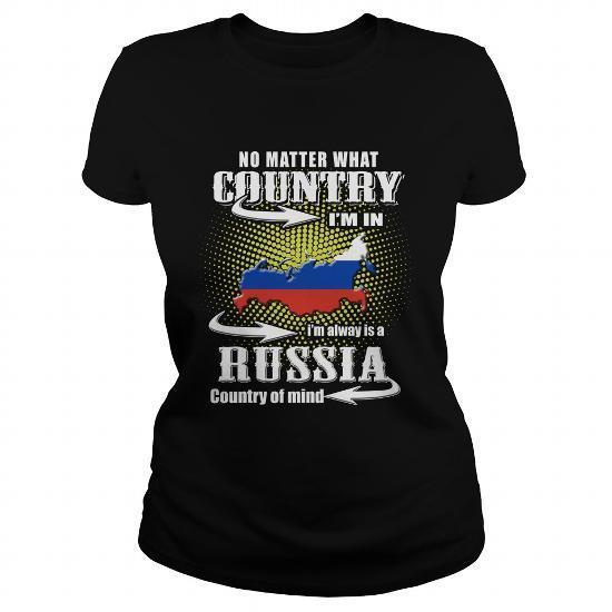 Não importa em que país estou Na Rússia Estou Alway é um Russua País de T-shirt da Mente Mulheres