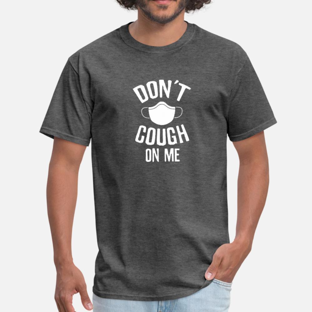 Husten Sie nicht auf mir T-Shirt Männer anpassen T Shirt Größe S-3XL Standard-Sonnenlicht Authentic Sommer-Art-Buchstaben-Hemd