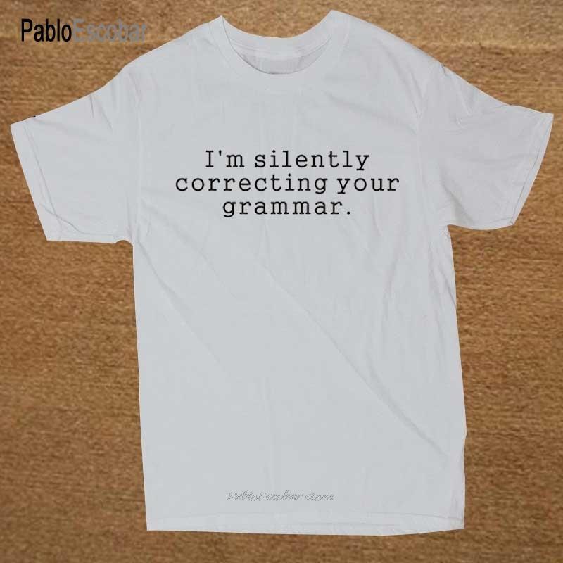 Je Silencieusement Correction grammaire professeur d'anglais T-shirt Novelty T-shirt drôle Vêtements pour hommes manches courtes Shubuzhi T-shirt