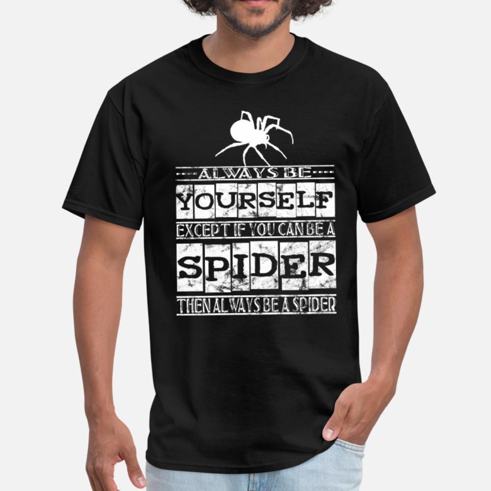 Sea usted mismo siempre divertido Salvo Siempre ser Araña hombres de la camiseta camiseta personalizada más el tamaño 3XL Carta gráfica nueva de la manera del otoño del resorte