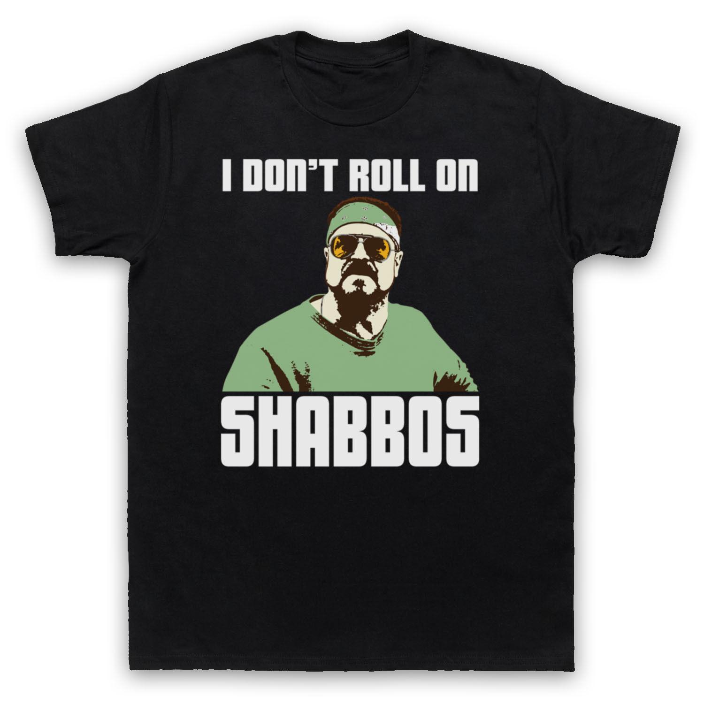Ben DO DEĞİL ROLL ON shabbos WALTER Büyük Lebowski RESMİ OLMAYAN T-GÖMLEK BAYAN Sıcak Ucuz Erkek Gömlek