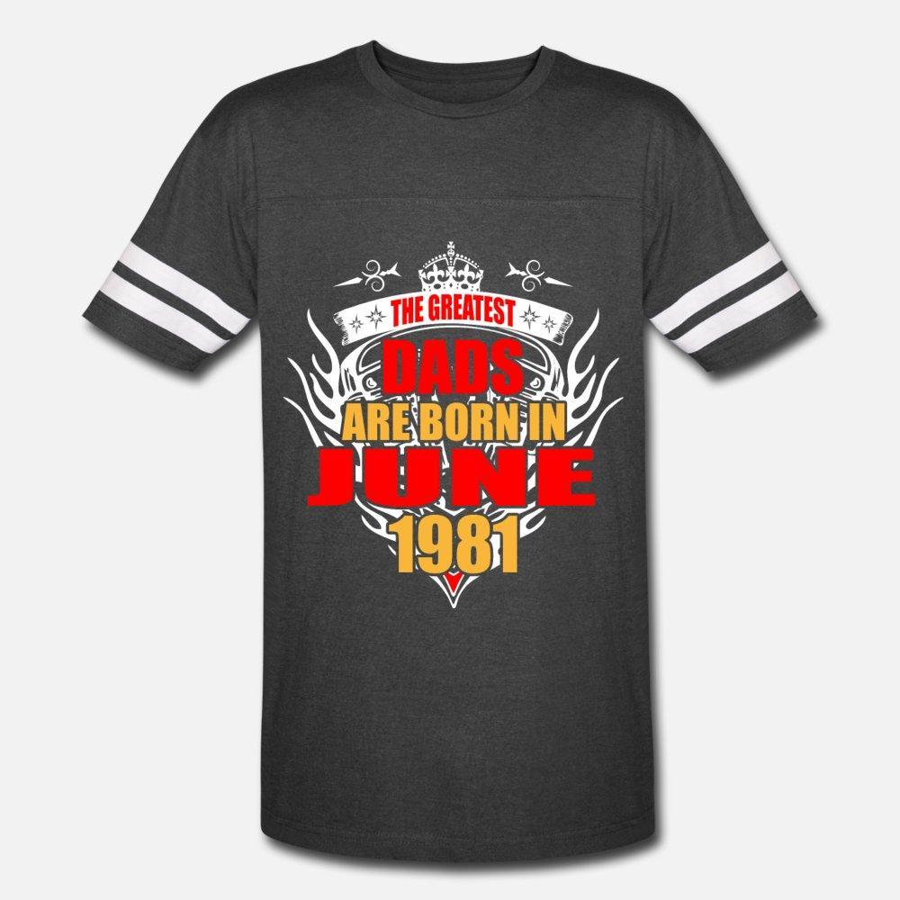 Greatest Babalar Doğum In Haziran 1981 t gömlek erkekler Özel tişört Yuvarlak Yaka giyim Spor Rahat İlkbahar Sonbahar Boş gömlek Are