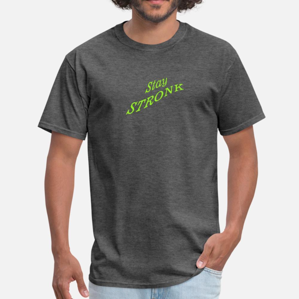 Aufenthalt Stronk 4 T-Shirt Männer schaffen 100% Baumwolle Rundkragen homme Sonnenlicht Comical Sommer-Art-Neuheit-Shirt