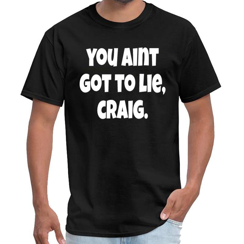 Bonito você Aint Got To Lie Craig - Sexta-feira Citar Timothée Chalamet top Camisa Westfalia feminino t macho XXXL 4XL 5XL hiphop