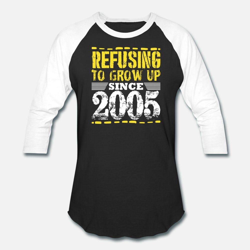 Rifiutando di Grow Up Dal 2005 Vintage Old is gold uomini della maglietta su misura T-shirt da S-XXXL costume comico Estate Stile Tempo libero