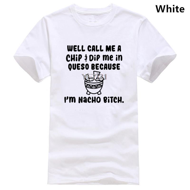 Eh bien Appelez-moi une puce Dip Me In Queso Parce que je M Nacho Chienne T-shirt