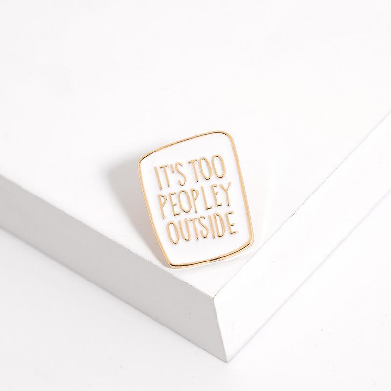 2020 Nouveau mode émail Son trop peopley extérieur Broche simple, Badge Lapel Denim Chemises Bijoux Pins