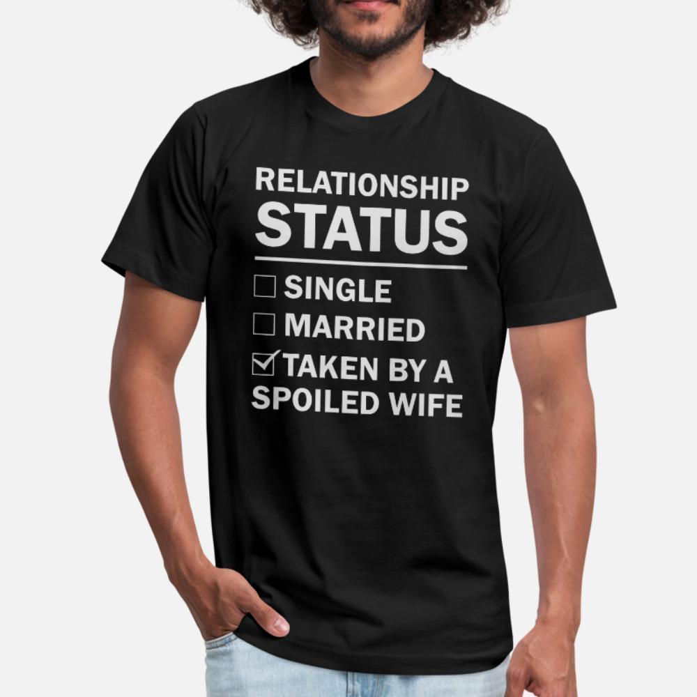 Estado do Relacionamento tomado por uma esposa estragado t shirt homens impresso T cor luz solar sólido camisa engraçado mola Kawaii camisa S-3xl