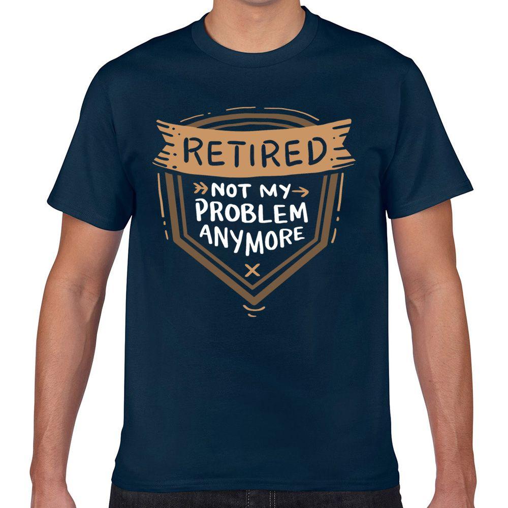 Tops T-Shirt Männer Lustiger Ruhestand im Ruhestand, nicht mein Problem Anymore Sommer Harajuku Drucken Male T-Shirt