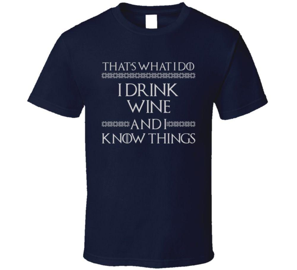Eso es lo que hago beber vino y sé que las cosas conseguido divertido parodia camiseta camisetas frescas diseños de los hombres superventas de alta calidad