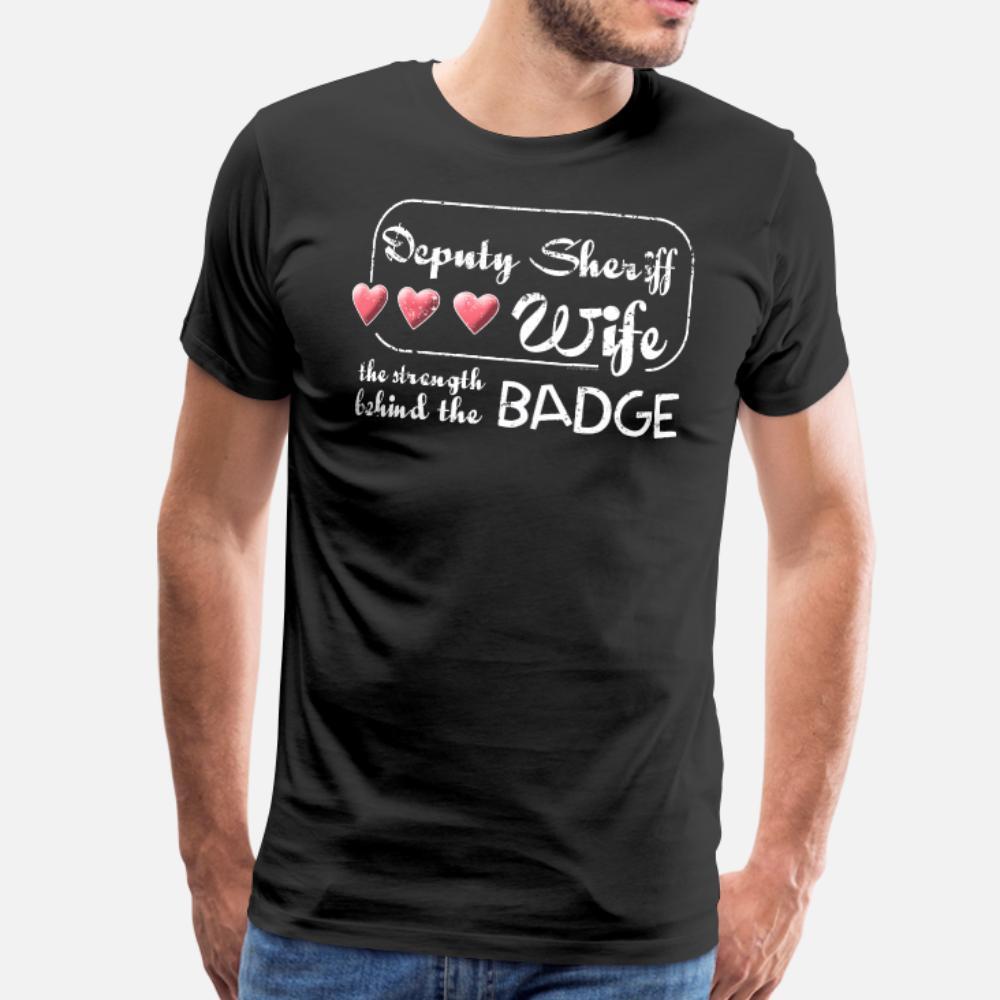 Deputy Sheriff Esposa Força Atrás emblema do xerife camiseta homens Design 100% algodão Euro Tamanho S-3XL da camisa Pictures gráfico Funny Spring Autumn