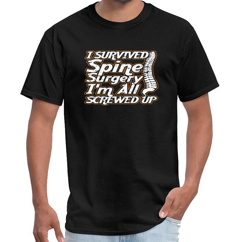 Printed I Survived Wirbelsäulenchirurgie Ich bin All Screwed Up Lendenwirbelstreet Männer T-Shirt Frauen-T-Shirt Weinlese große Größe s ~ 5xL Tee oben