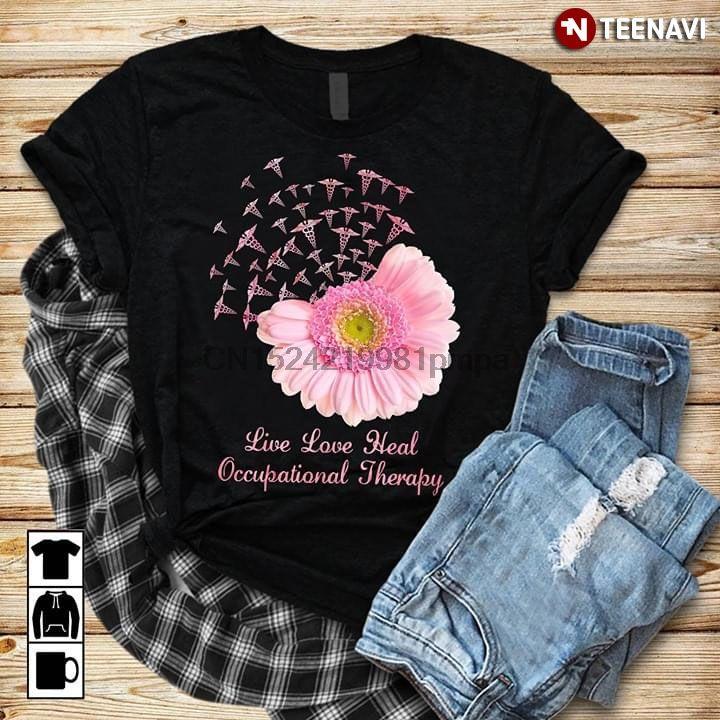 Erkekler Tişörtlü Canlı Aşk Mesleki Terapi Papatya Kadınlar tişörtleri Heal