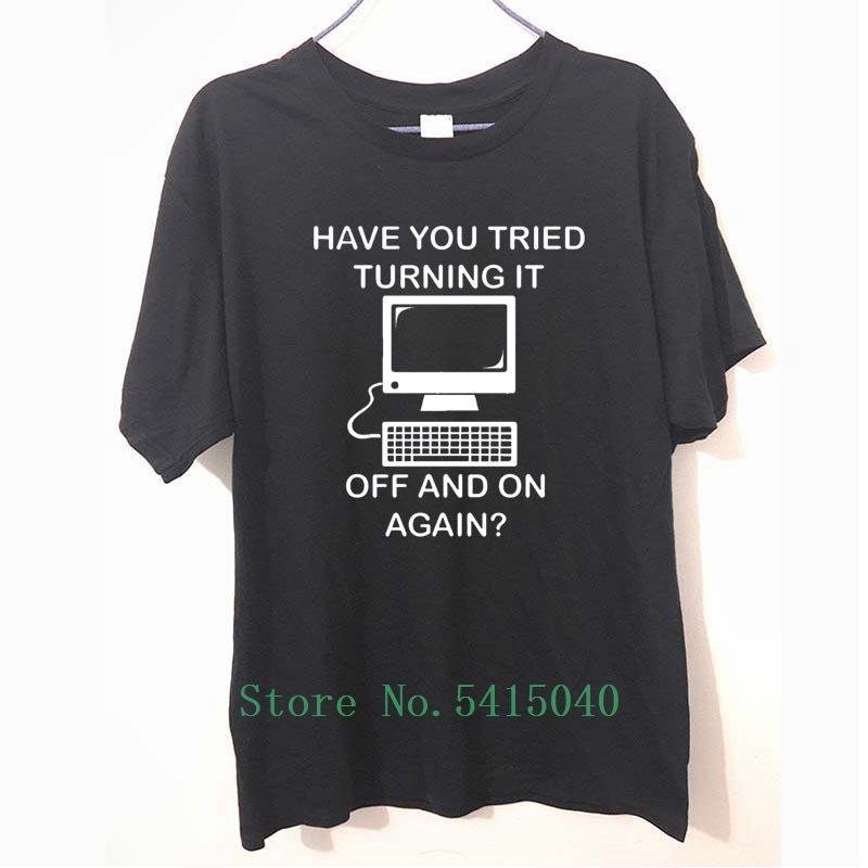 ¿Usted ha intentado girarlo apagado y otra vez aprieta divertido camiseta de los hombres T-shirt Camisetas nuevo de la manera 100% algodón de la camiseta del