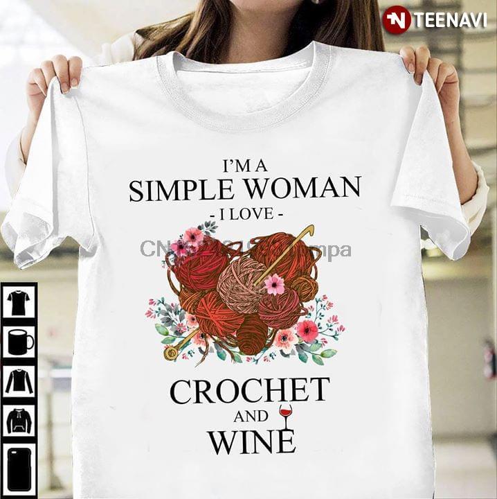 Camiseta de los hombres que soy un simple camisetas mujer que amo ganchillo de las mujeres y el vino