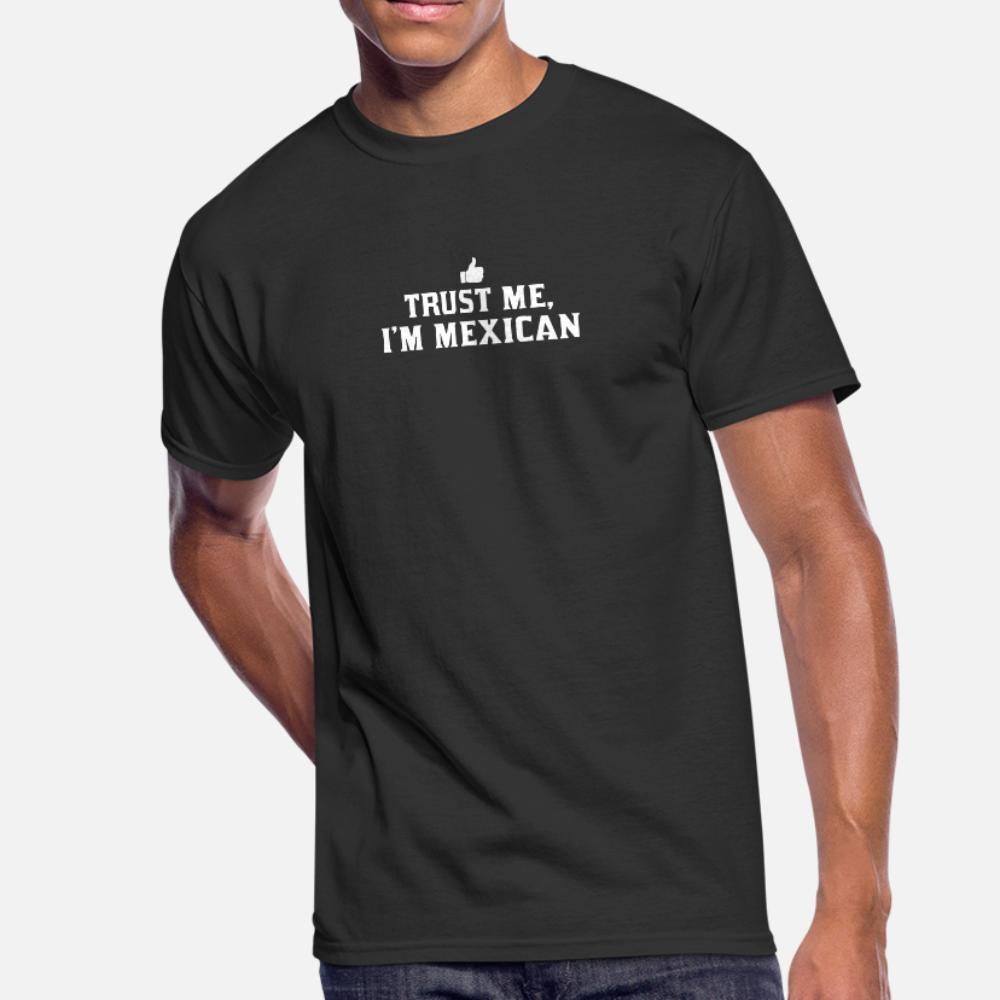 Trust Me I M spagnolo messicano Latino Messico Mexi uomini della maglietta Progettazione cotone rotonda Collare della camicia del modello di vestiti grafica di base Primavera