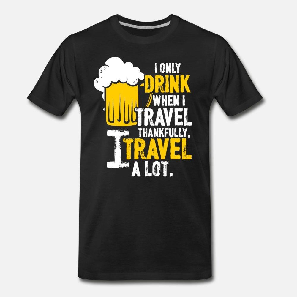 Bevi Ho unica bevanda quando viaggio io viaggio L uomini della maglietta maglia S-XXXL di colore solido Pazzo modo della camicia stile estivo standard tee shirt