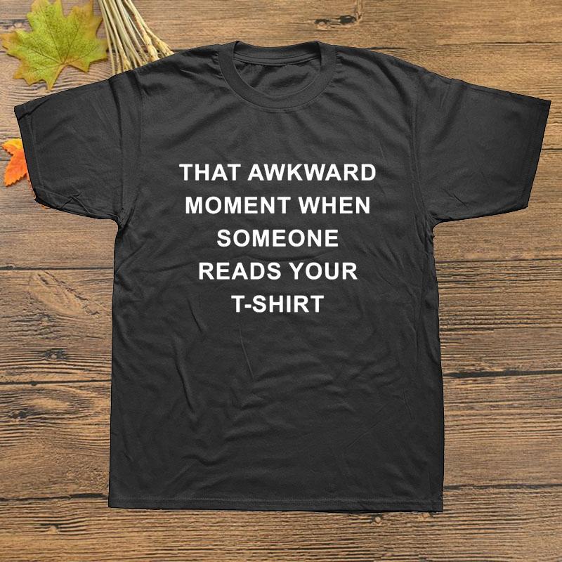 Ce moment été Awkward Lorsque certains Reads Imprimer nouveauté O Neck Joke T-shirt pour les hommes drôle coton à manches courtes T-shirt