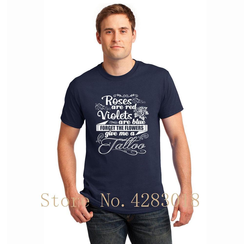 Tatouage Oubliez les fleurs Donnez-moi un tatouage T-shirt col rond Novelty hommes T-shirt Vêtements Gents Taille S-3XL Hauts T Impressionnant